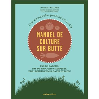 Manuel de culture sur butte - Permaculture