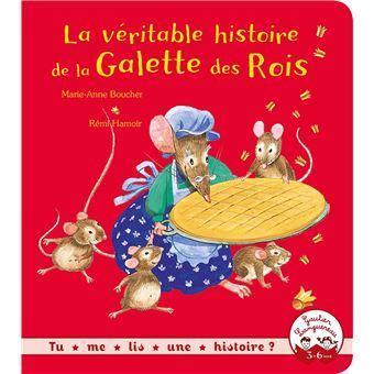 La v ritable histoire de la galette des rois broch - Date de la galette des rois ...
