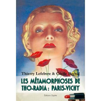 Les métamorphoses de Tho-radia : Paris-Vichy