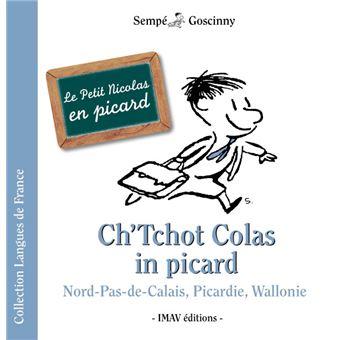Le Petit Nicolas - Edition en picard : Ch'Tchot Colas in picard / Le Petit Nicolas en picard
