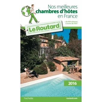 Guide du Routard Nos meilleures chambres d'hôtes en France