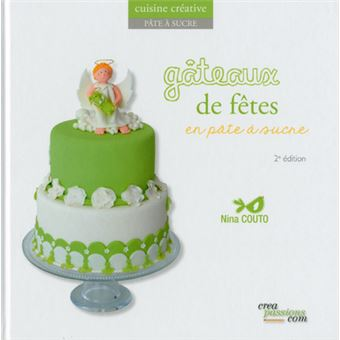 Gâteaux de fête en pâte à sucre - broché - Marina Manes-Couto ...