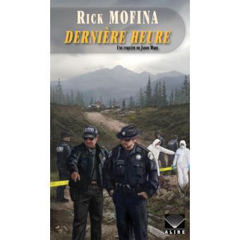 Dernière Heure - Rick Mofina