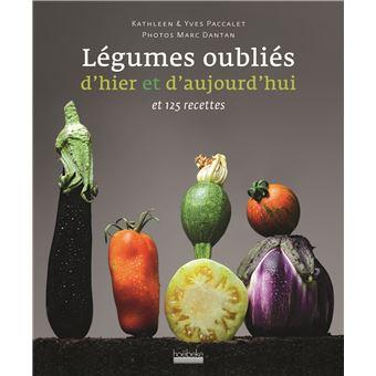 Légumes oubliés d'hier et d'aujourd'hui et leurs recettes