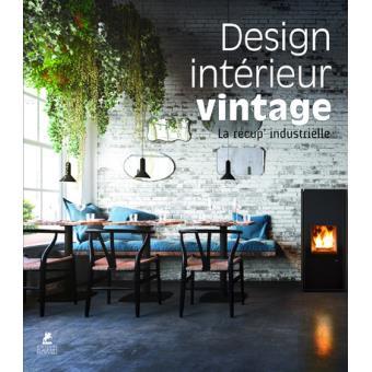 Design int rieur vintage reli collectif livre tous for Meilleur livre decoration interieur