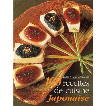 100 recettes de cuisine japonaise reli yoshi miyauchi achat livre achat prix fnac. Black Bedroom Furniture Sets. Home Design Ideas
