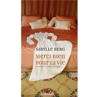 Merci bien pour la vie - Sibylle Berg