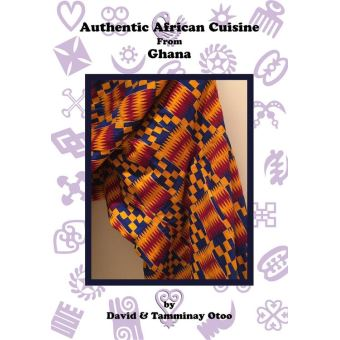 Authentic african cuisine from ghana epub david otoo for Authentic african cuisine from ghana