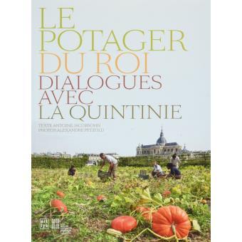 Le potager du roi dialogue avec la quintinie broch antoine jacobsohn alexandre petzold - Le potager du roi ...