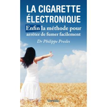 la cigarette lectronique enfin la m thode pour arr ter de fumer facilement broch philippe. Black Bedroom Furniture Sets. Home Design Ideas
