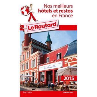 Guide du routard nos meilleurs h tels et restos en france for Prix hotel en france