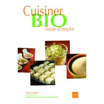 cuisiner bio mode d 39 emploi broch val rie cupillard