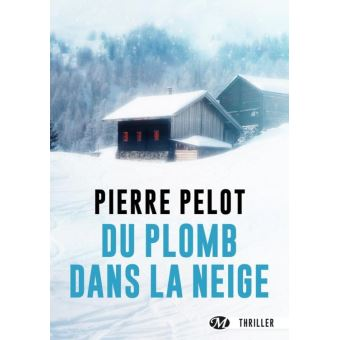 du plomb dans la neige epub pierre pelot achat ebook prix. Black Bedroom Furniture Sets. Home Design Ideas