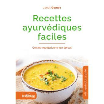 Recettes ayurv diques faciles cuisine v g tarienne aux pices broch janet gomez achat - Recette cuisine ayurvedique ...