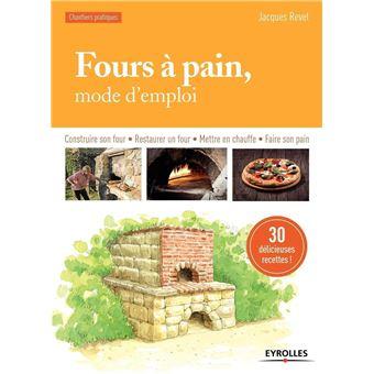 fours pain mode d 39 emploi construire son four restaurer. Black Bedroom Furniture Sets. Home Design Ideas