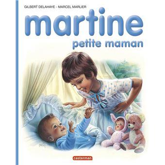 Martine - Martine petite maman - Gilbert Delahaye, Marcel