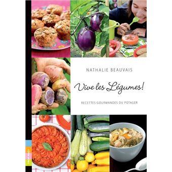 Vive les l gumes recettes gourmandes du potager broch nathalie beauvais achat livre - Nathalie beauvais cours de cuisine ...