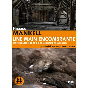 [Ebooks Audio] UNE MAIN ENCOMBRANTE  d' Henning Mankell