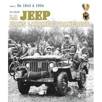 la jeep dans l 39 arm e fran aise 1942 1950 de la tunisie. Black Bedroom Furniture Sets. Home Design Ideas