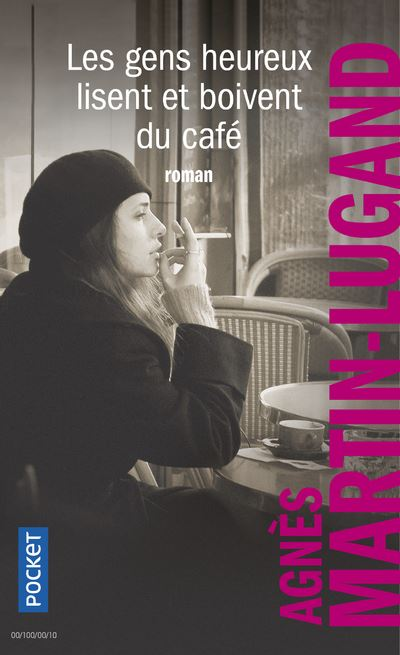 Les gens heureux lisent et boivent du café, Agnès Martin-Lugand