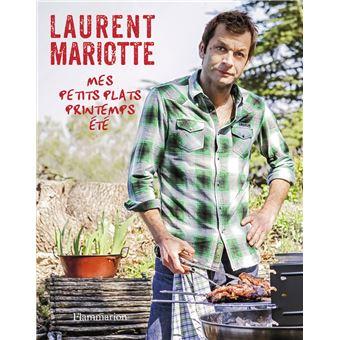 Mes petits plats printemps t reli laurent mariotte achat livre achat prix fnac - Livre cuisine laurent mariotte ...
