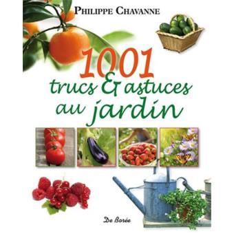 1001 trucs et astuces au jardin broch philippe chavanne achat livre achat prix fnac. Black Bedroom Furniture Sets. Home Design Ideas