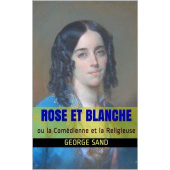 Rose Et Blanche Ou La Com Dienne Et La Religieuse Epub George Sand Jules Sandeau Achat