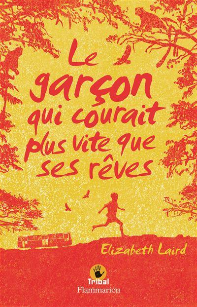 """Résultat de recherche d'images pour """"Le garçon qui courait plus vite que ses rêves Elizabeth LAIRD Flammarion"""""""