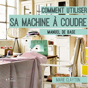 Comment utiliser sa machine a coudre broch marie for Machine a coudre fnac