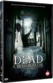 Dead Crossroads : Les dossiers interdits (DVD)