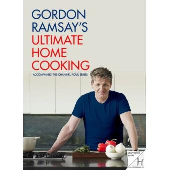 ultimate home cooking reli gordon ramsay achat. Black Bedroom Furniture Sets. Home Design Ideas