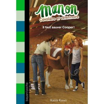 Manon cavalière et vétérinaire - Il faut sauver Cooper Tome 01 : Manon, cavalière et vétérinaire