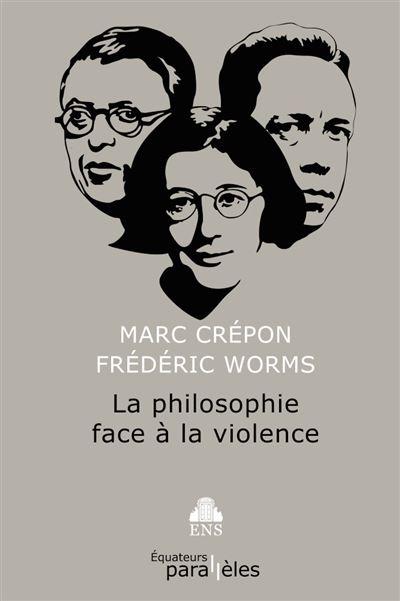 La philosophie face à la violence.