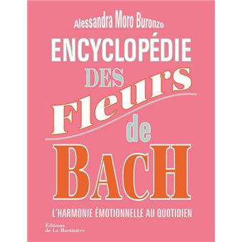 encyclop die des fleurs de bach l 39 harmonie motionnelle au quotidien broch b reng re arnal. Black Bedroom Furniture Sets. Home Design Ideas
