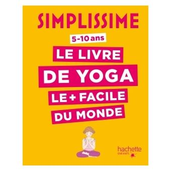 Simplissime le livre de yoga le plus facile du monde for Simplissime le livre de cuisine le plus facile du monde