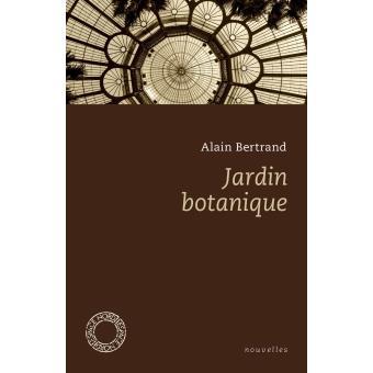 Jardin botanique broch alain bertrand rony for Jardin botanique gratuit 2015