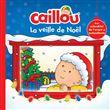 Caillou - La veille de Noël