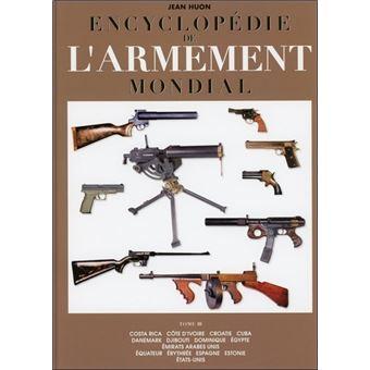 encyclop die mondiale de l 39 armement armes feu de l. Black Bedroom Furniture Sets. Home Design Ideas