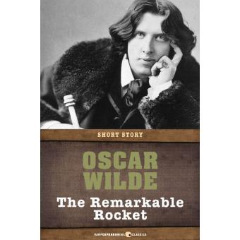 oscar wilde remarkable rocket essay This is a wonderful cartoon short from my childhood apparently, it was originally made in 1975 and based on the story by oscar wilde this was recorded from.