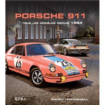 porsche 911 tous les mod les depuis 1964 broch r leffingwell achat livre prix
