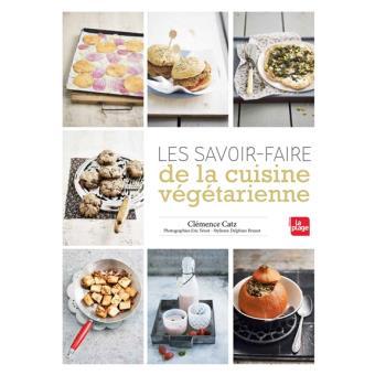 Les savoir faire de la cuisine v g tarienne broch for Livre de cuisine vegetarienne