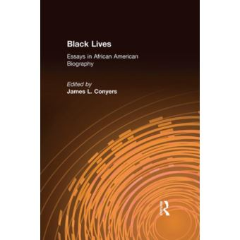 black lives essays in african american biography