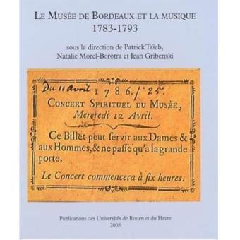 le mus e de bordeaux et la musique 1783 1793 broch. Black Bedroom Furniture Sets. Home Design Ideas