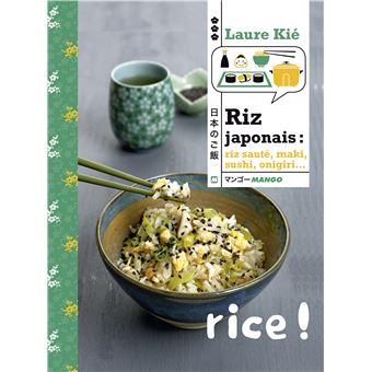 Riz japonais riz saut maki sushi onigiri reli laure ki achat livre achat prix - Recette riz japonais ...