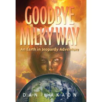 goodbye milky way an earth in jeopardy adventure epub dan makaon achat ebook prix. Black Bedroom Furniture Sets. Home Design Ideas