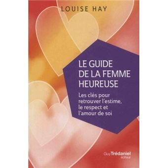 Le guide de la femme heureuse broch louise l hay for Le guide des prix
