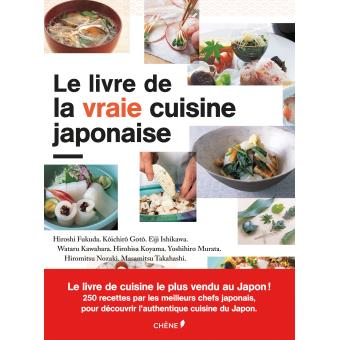 le livre de la vraie cuisine japonaise 250 recettes de chef broch collectif achat livre. Black Bedroom Furniture Sets. Home Design Ideas