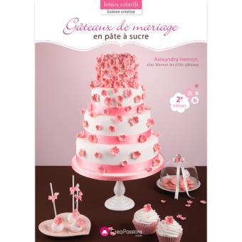 Gâteaux de mariage en pâte à sucre - broché - Alexandra Hémon ...