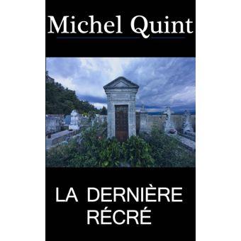 La derni re r cr epub michel quint achat ebook - Fiche de lecture effroyables jardins michel quint ...