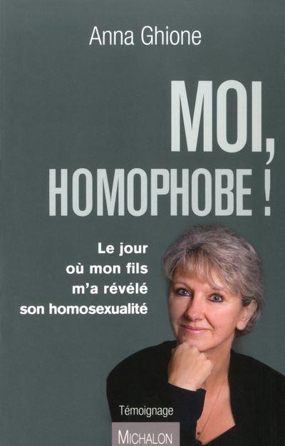 Moi, homophobe ! - Anna Ghione
